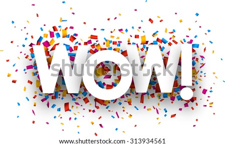 Wow sign with colour confetti. Vector paper illustration. - stock vector