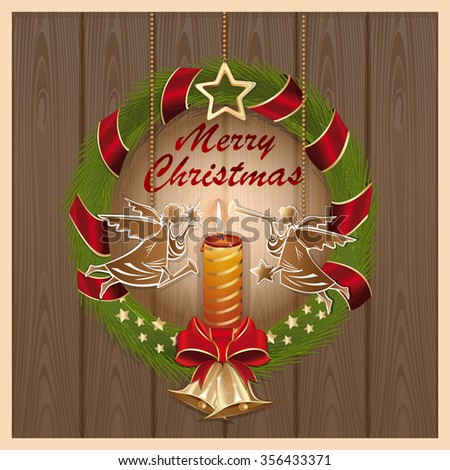 Wreath of fir branches with golden jingle bells, burning candle and Christmas angels on a wooden background. Vector greeting card. - stock vector