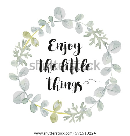 Wreath With Quote Enjoy The Little Things. Card Template. Pale Gray Leaves  On The