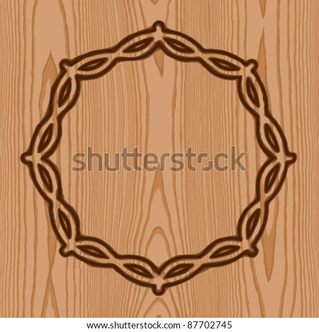 wreath with thorns brand wood pattern background - stock vector