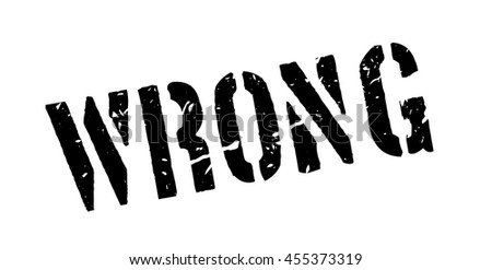 Wrong rubber stamp on white. Print, impress, overprint. - stock vector