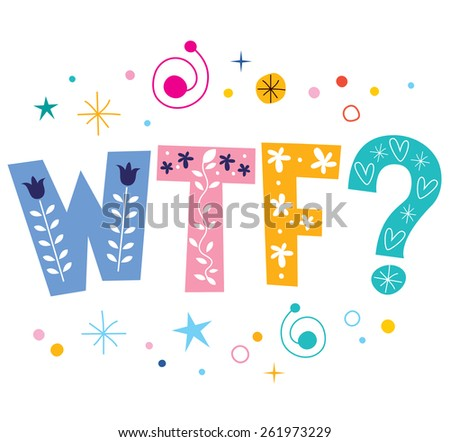 WTF decorative lettering text - stock vector