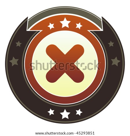 X, close, or delete icon on round red and brown imperial vector button with star accents