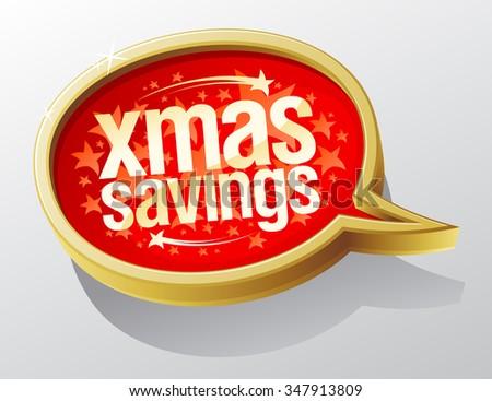 Xmas savings speech bubble, holiday sale symbol. - stock vector