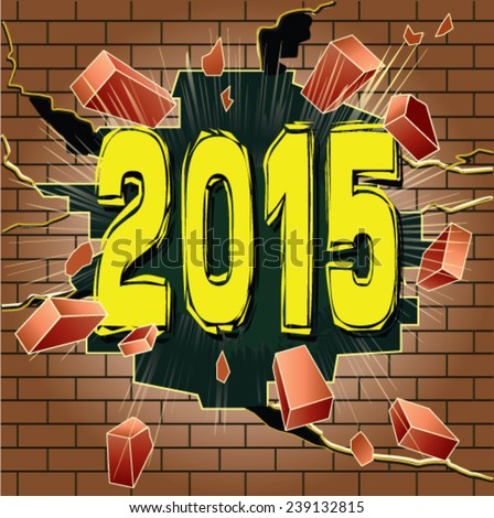 Year 2015 breaking through brick wall - stock vector