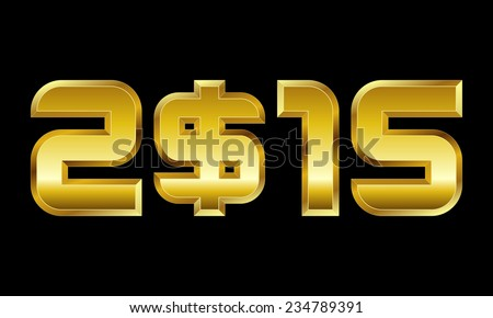 year 2015 - golden numbers with dollar currency symbol - stock vector