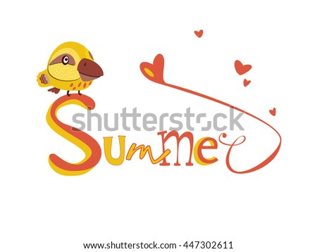 Yellow bird sitting on the hand drawing lettering text Summer. Hearts, love, colorful letters. Vector illustration , isolate. - stock vector