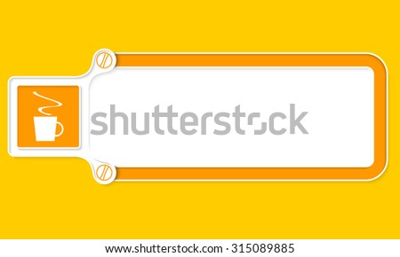 Yellow box with white frame for your text and cup of coffee - stock vector