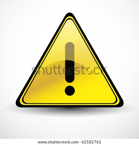 Yellow Glossy Warning danger sign - stock vector