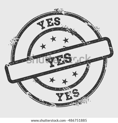 Yes rubber stamp isolated on white background. Grunge round seal with text, ink texture and splatter and blots, vector illustration.