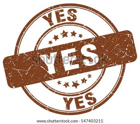 yes. stamp. brown round grunge vintage yes sign