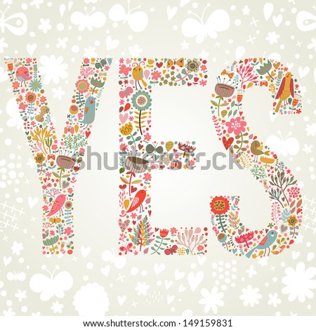 Yes word made of bright flowers and birds in vector - stock vector