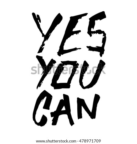 Yes you can motivation, ink hand lettering. Modern brush calligraphy. Handwritten phrase.