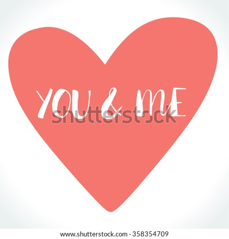You And Me modern calligraphy on pink heart background. Valentine's day card template. Brush painted letters, vector illustration. - stock vector