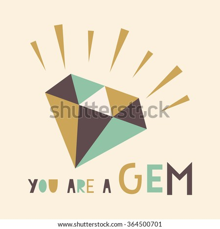you are a gem card. vector illustration - stock vector