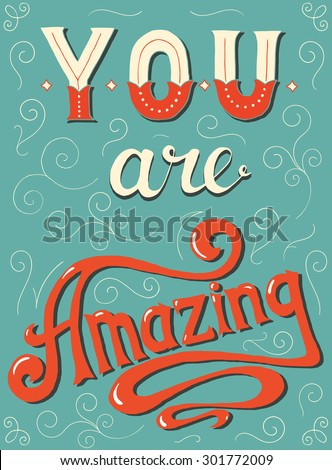 You are amazing. Hand lettering quote. Vector hand written poster. - stock vector