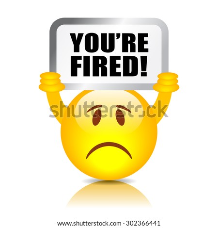 You are fired sign
