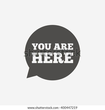 You are here icon sign. You are here icon flat design. You are here icon for app. You are here icon art. You are here icon for logo. You are here icon vector. You are here icon illustration. - stock vector