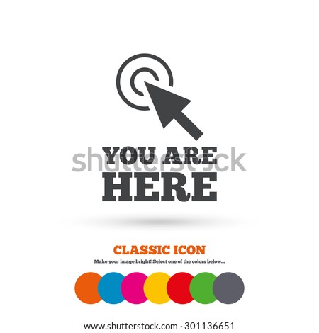 You are here sign icon. Info cursor symbol. Map pointer with your location. Classic flat icon. Colored circles. Vector - stock vector