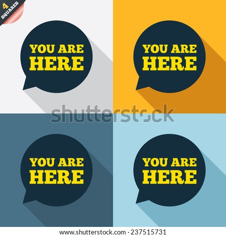 You are here sign icon. Info speech bubble. Map pointer with your location. Four squares. Colored Flat design buttons. Vector - stock vector