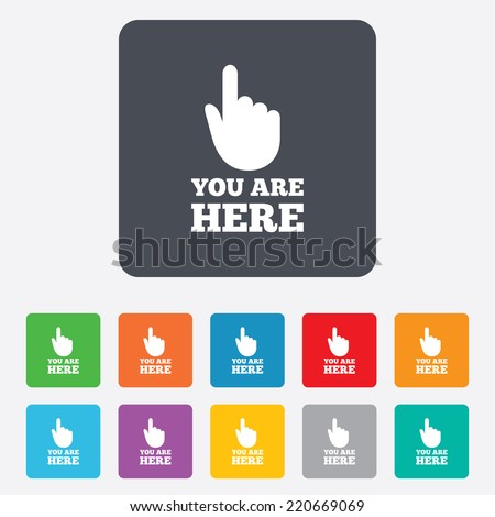 You are here sign icon. Info symbol with hand. Map pointer with your location. Rounded squares 11 buttons. Vector - stock vector