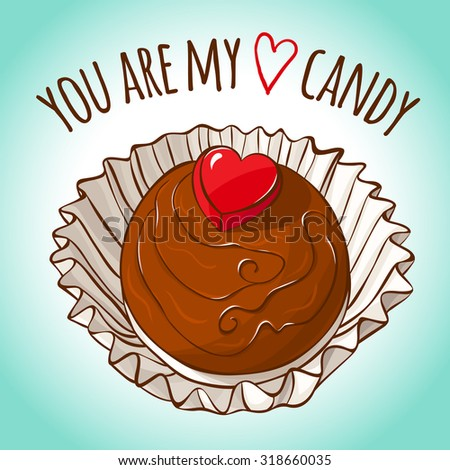 You are my candy. Chocolate praline candy with red sugar heart on top. Great foe St. Valentines greeting cards and other. Vector EPS8 illustration