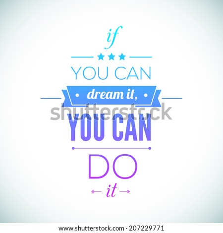 You can do it Quote Typographical Poster, Vector Design. Motivational Quote for Inspirational Art. - stock vector