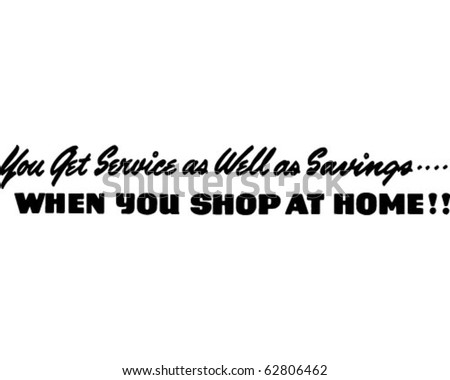 You Get Service As Well As Savings - Ad Header - Retro Clipart - stock vector