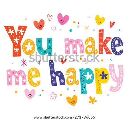 You make me happy - stock vector