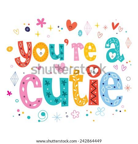 You're a cutie - stock vector