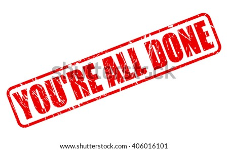 YOU'RE ALL DONE red stamp text on white - stock vector