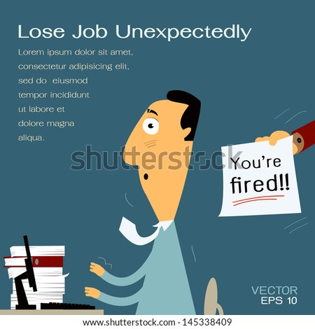 youre fired business man being fired unexpectedly from his job text and - Losing Job Getting Fired From Job
