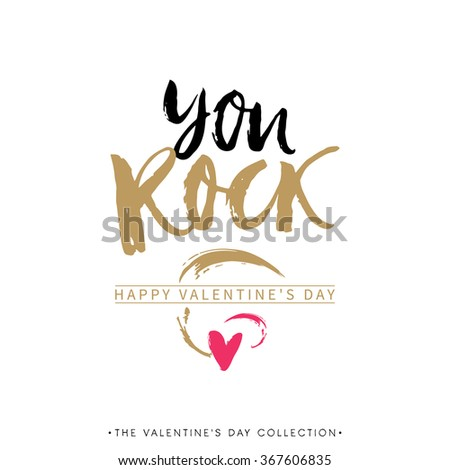 You Rock. Valentines day greeting card with calligraphy. Hand drawn design elements. Handwritten modern brush lettering. - stock vector