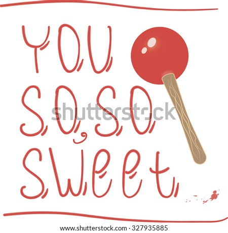 You so, so sweet. Sweet girl illustration, motivational hand drawn brush script lettering for t shirt apparel, print, poster, card design, typographic composition - stock vector