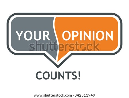 Your Opinion Counts! Abstract illustration with bubble speech - stock vector
