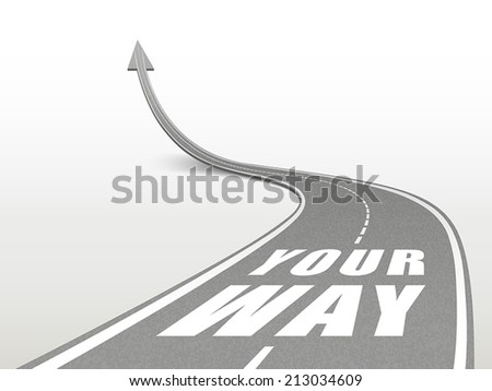 your way words on highway road going up as an arrow - stock vector