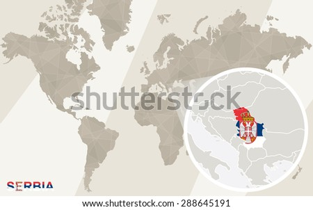 Zoom on Serbia Map and Flag. World Map.  - stock vector