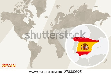 Zoom on Spain Map and Flag. World Map.  - stock vector